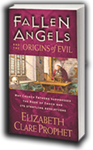 Fallen Angels and the Origins of Evil by Elizabeth Clare Prophet